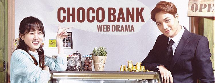 Choco Bank – Web Drama