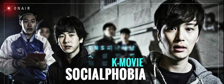 Socialphobia – K-Movie