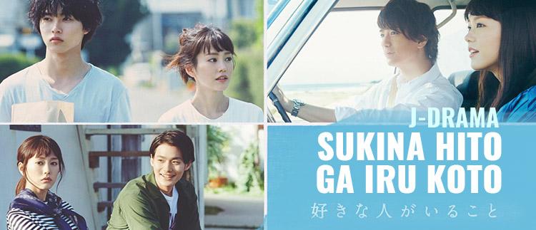 Sukina Hito ga Iru Koto – J-Drama