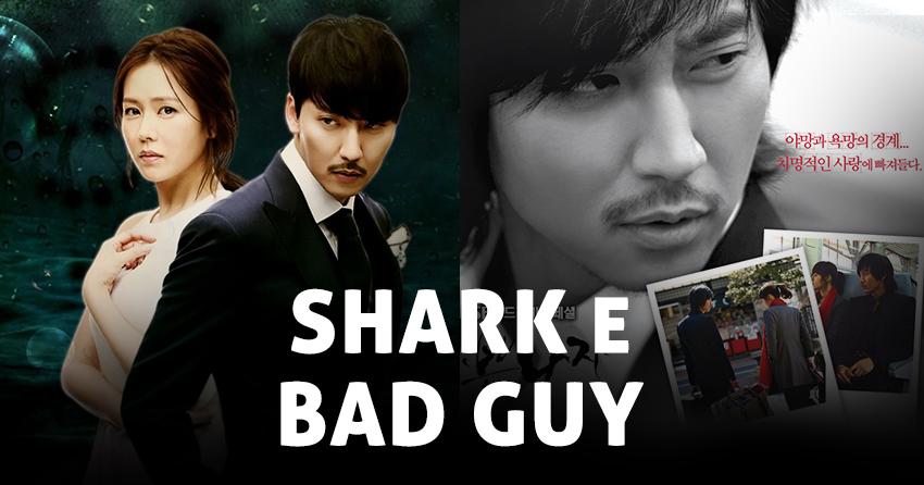 Shark e Bad Guy – Especial #MaratonaKimNamGil